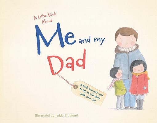 A Little Book About Me and My Dad By Robaard, Jedda (ILT)